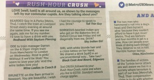 You secretly check the Metro's 'Rush Hour Crush' section every day. Who knows, the rush hour crush success rate could be higher than you think. Someone has almost certainly seen you wiping off tube sweat while digging in to your bacon brioche from Pret, and thought 'wow, they are the one for me'.